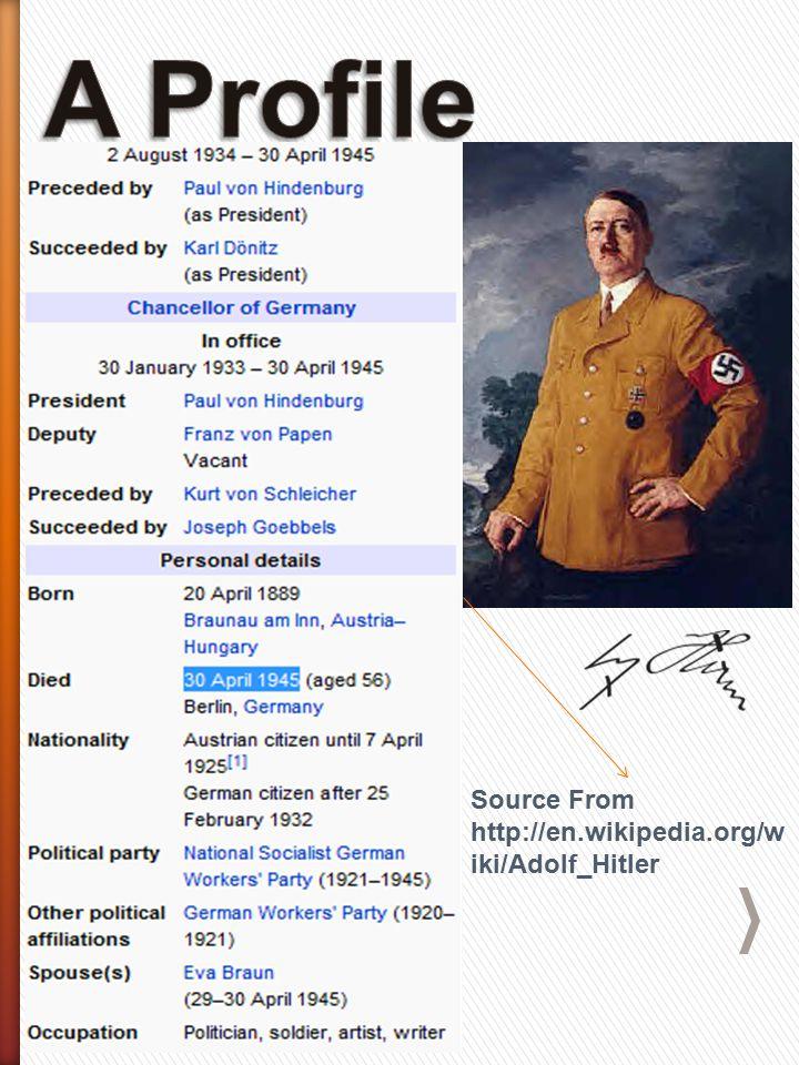 Source From http://en.wikipedia.org/w iki/Adolf_Hitler