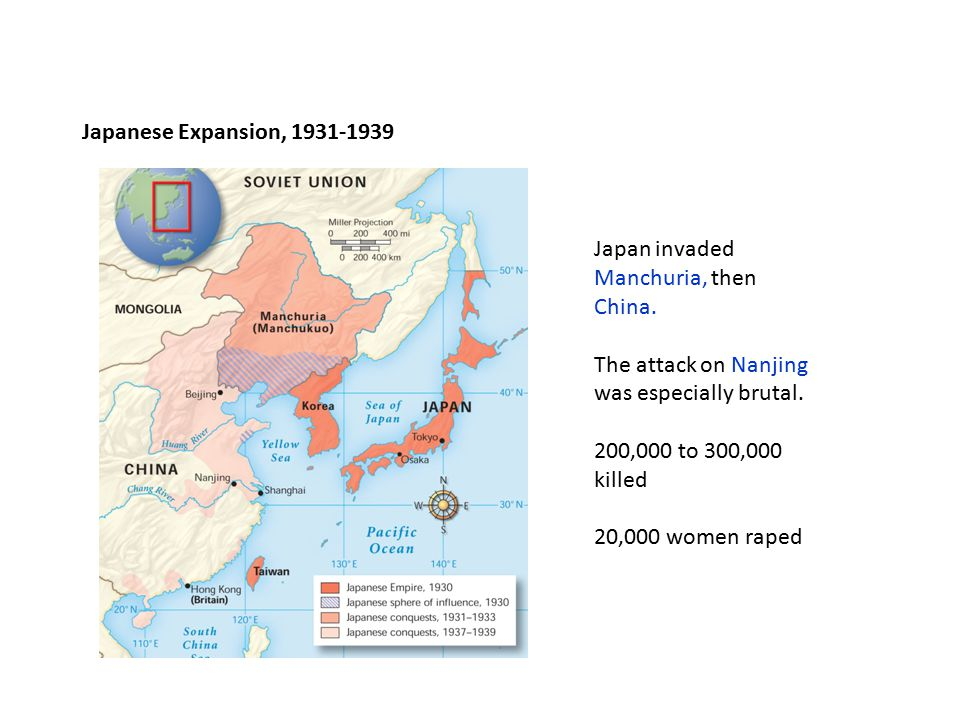Japanese Expansion, 1931-1939 Japan invaded Manchuria, then China. The attack on Nanjing was especially brutal. 200,000 to 300,000 killed 20,000 women