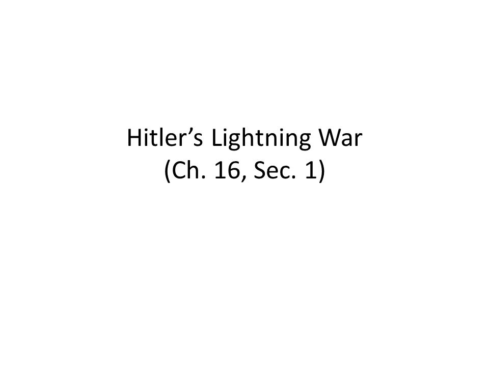 Hitler's Lightning War (Ch. 16, Sec. 1)
