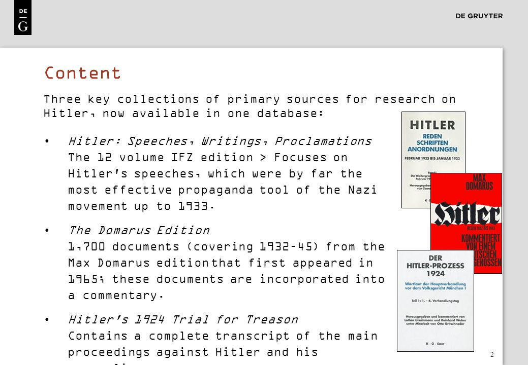 3 Content Advantages Documents the full spectrum of Hitler s worldview and political goals.