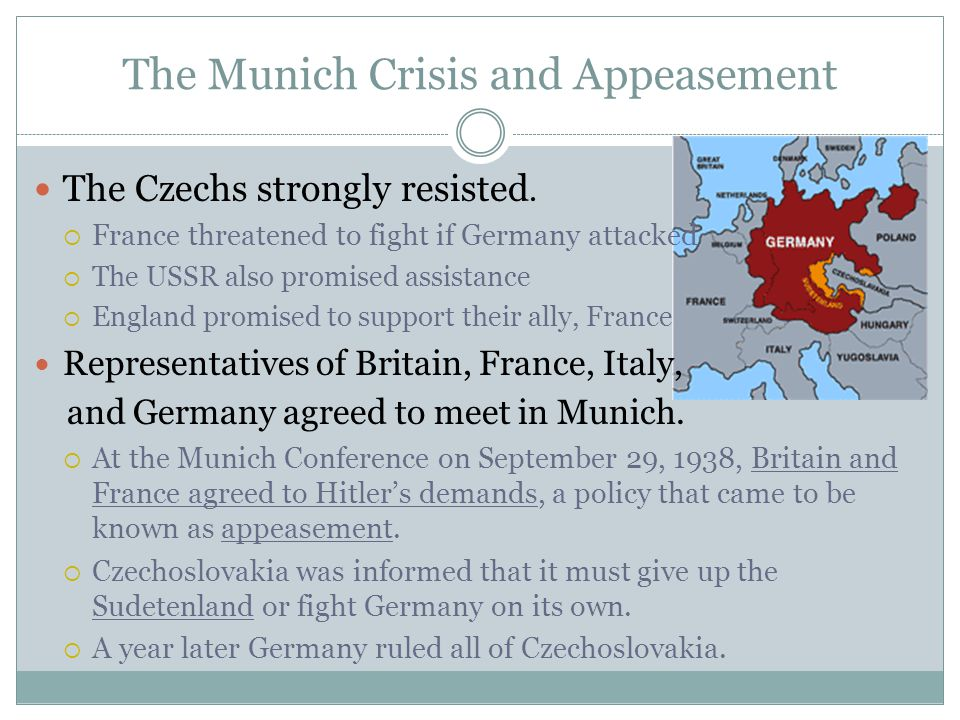 The Munich Crisis and Appeasement The Czechs strongly resisted.