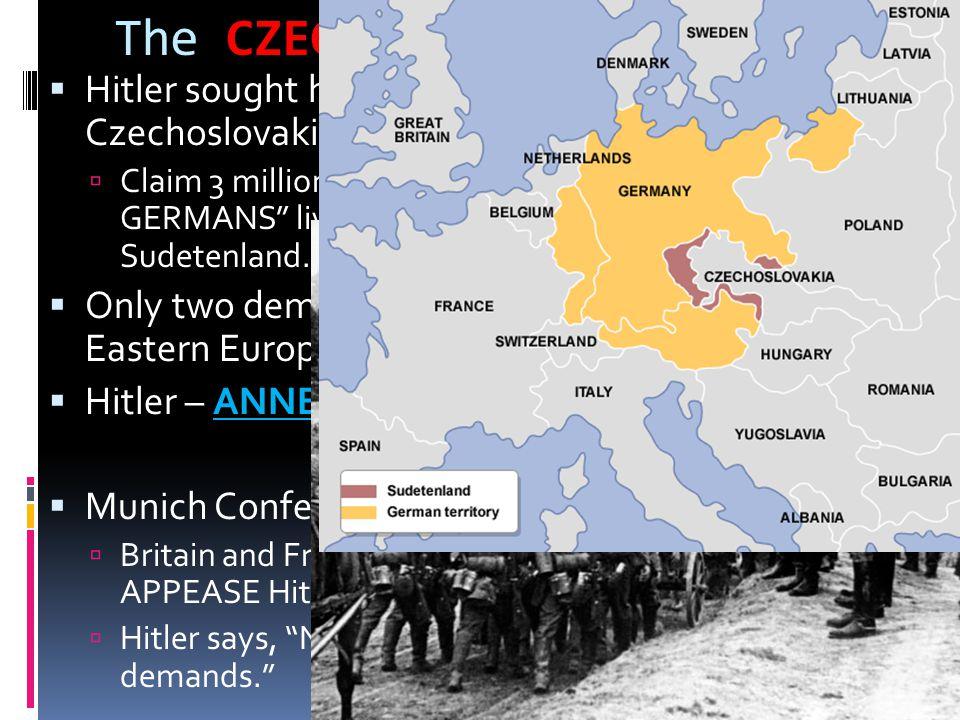 The CZECH Crisis  Hitler sought his next victim, Czechoslovakia.
