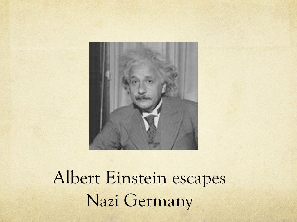 Albert Einstein escapes Nazi Germany