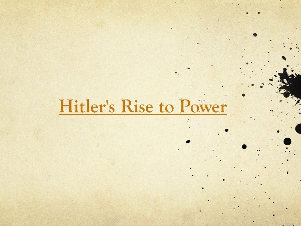 Hitler s Rise to Power