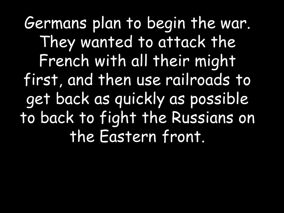 Germans plan to begin the war.