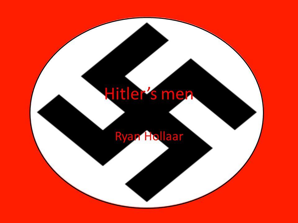 Hitler's men Ryan Hollaar