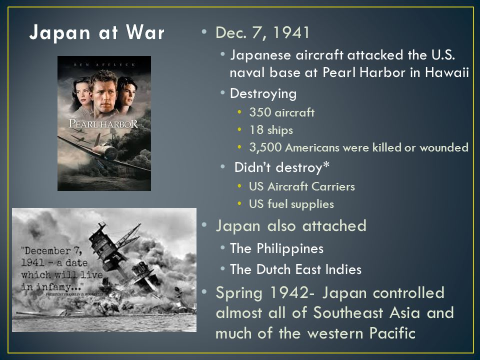 Dec. 7, 1941 Japanese aircraft attacked the U.S.