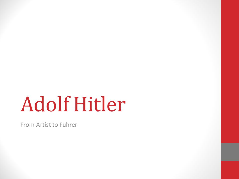 Adolf Hitler From Artist to Fuhrer