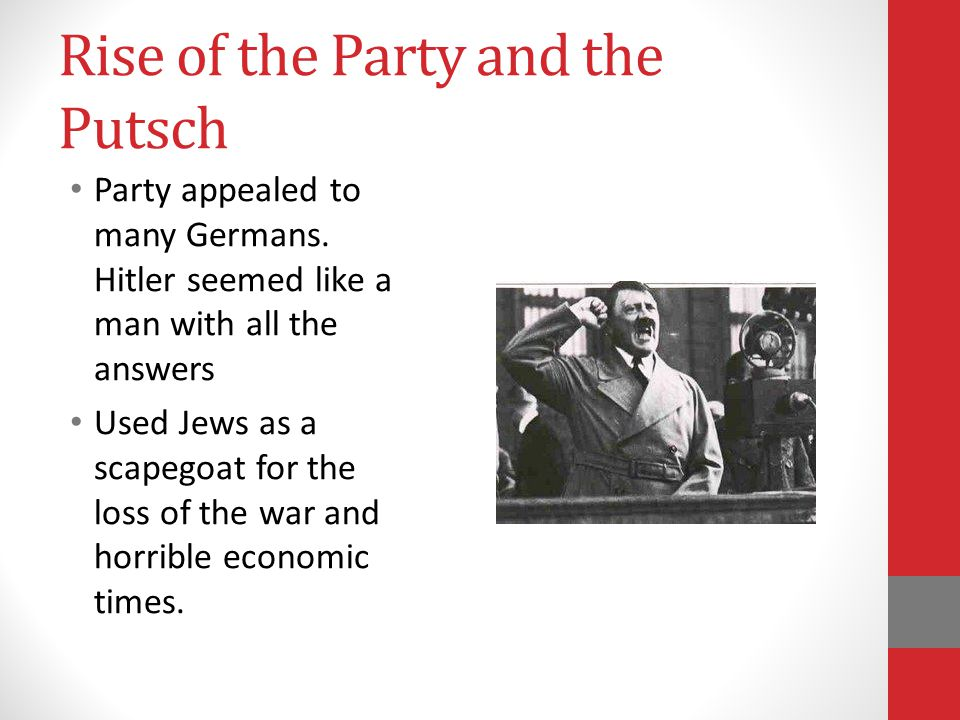 Rise of the Party and the Putsch Party appealed to many Germans.