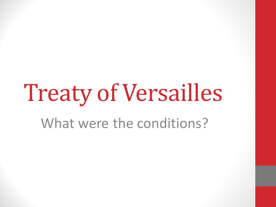 Treaty of Versailles What were the conditions