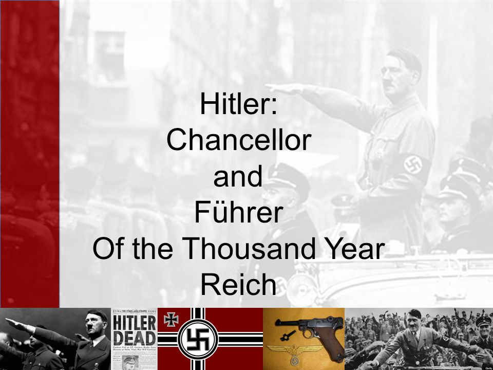 Hitler: Chancellor and Führer Of the Thousand Year Reich