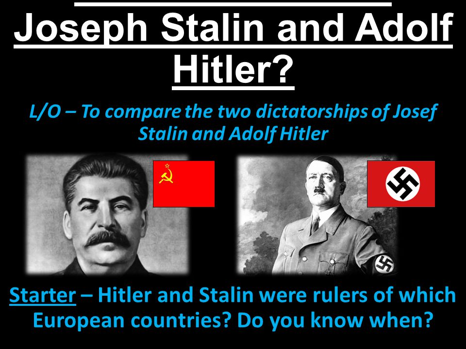 How similar were Joseph Stalin and Adolf Hitler.
