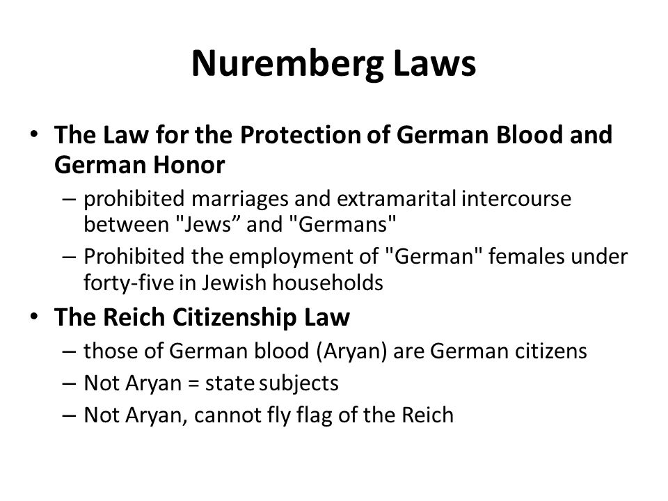 Nuremberg Laws The Law for the Protection of German Blood and German Honor – prohibited marriages and extramarital intercourse between