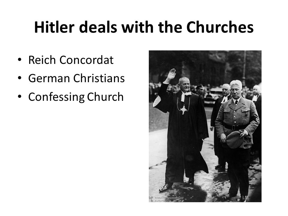 Hitler deals with the Churches Reich Concordat German Christians Confessing Church