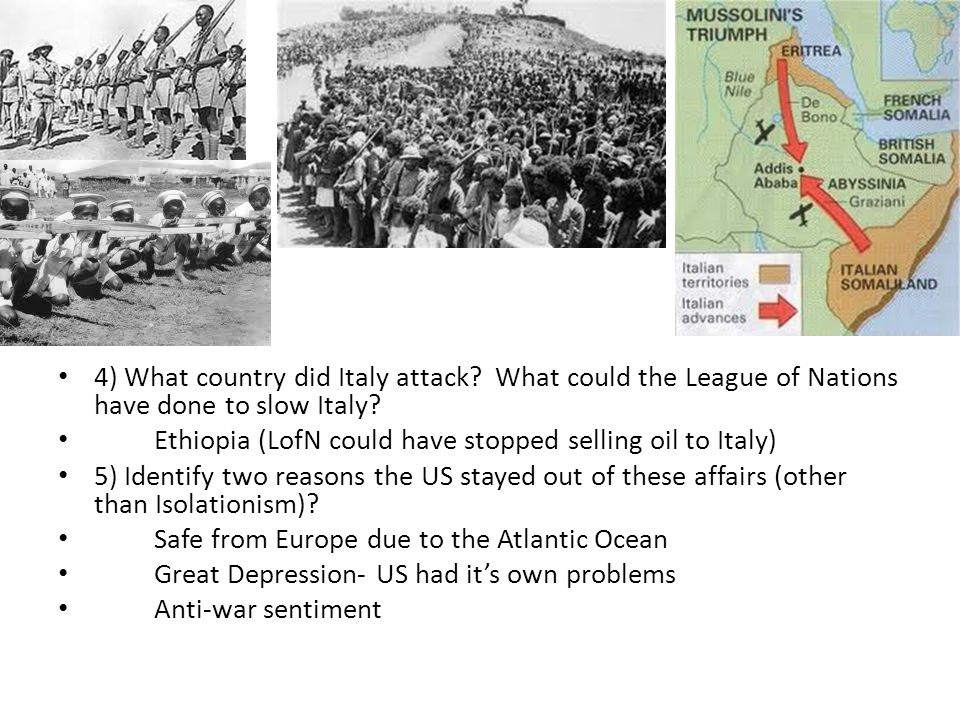 4) What country did Italy attack. What could the League of Nations have done to slow Italy.