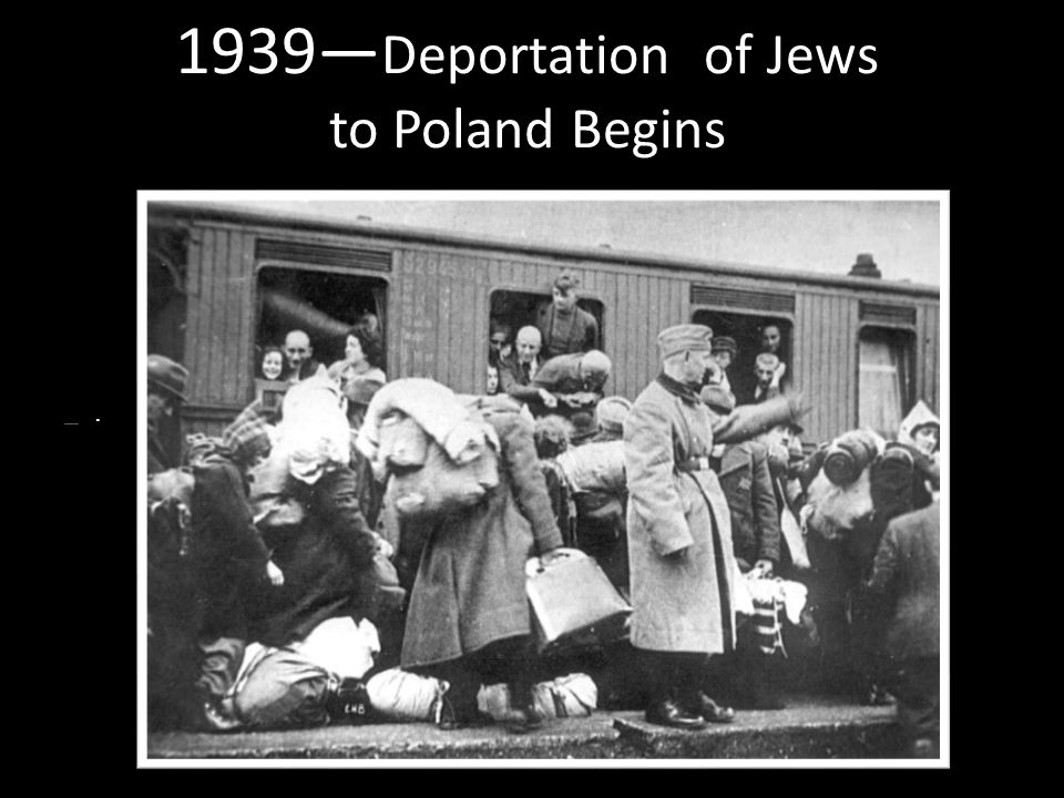 1939— Deportation of Jews to Poland Begins Type:JPG.