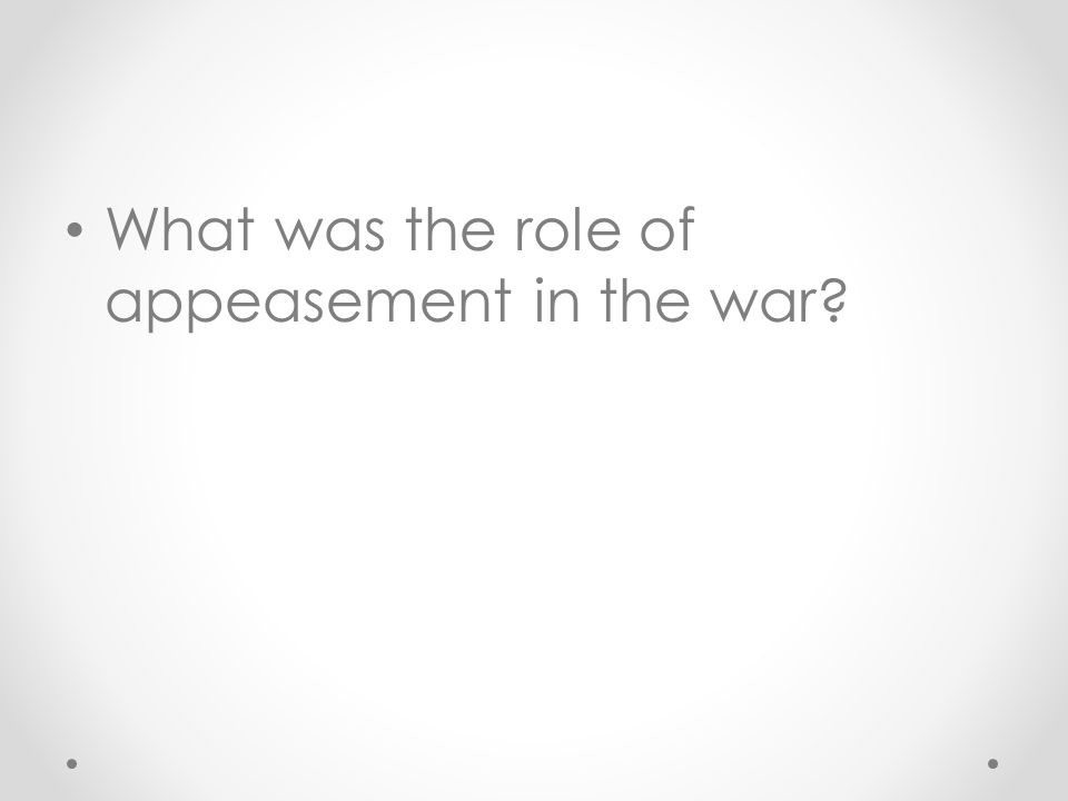 What was the role of appeasement in the war