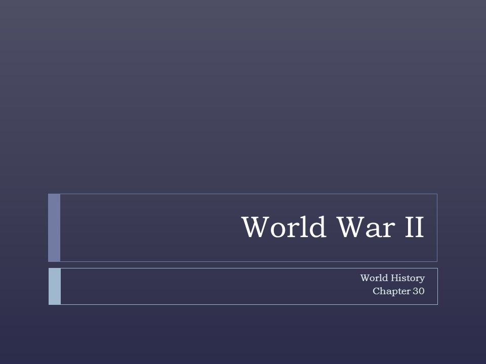 World War II World History Chapter 30