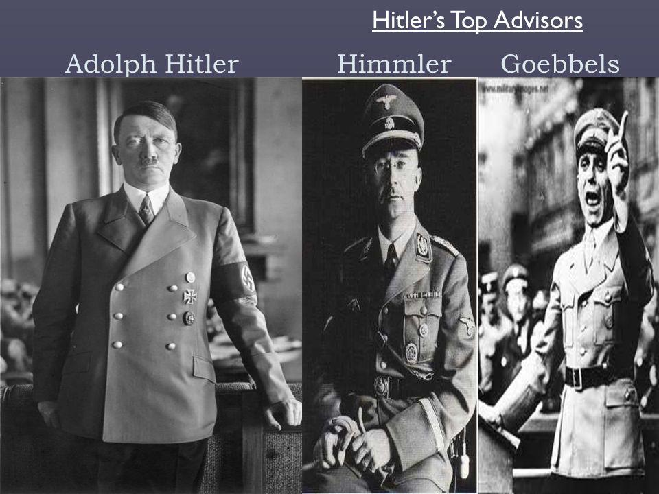 Adolph Hitler Himmler Goebbels Hitler's Top Advisors
