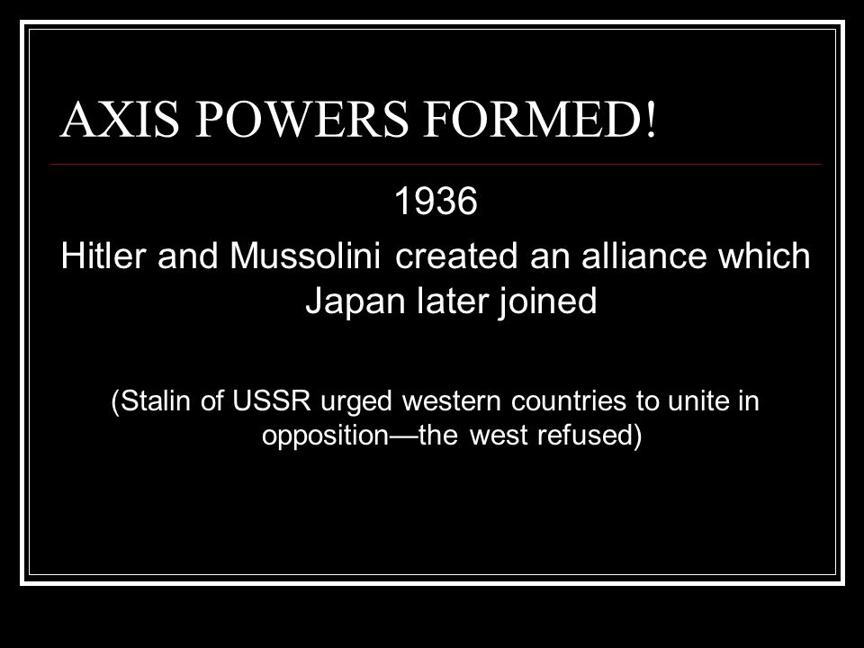 AXIS POWERS FORMED.