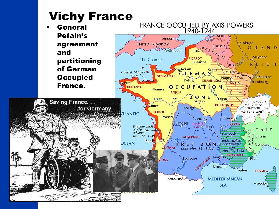 Vichy France General Petain's agreement and partitioning of German Occupied France. 32
