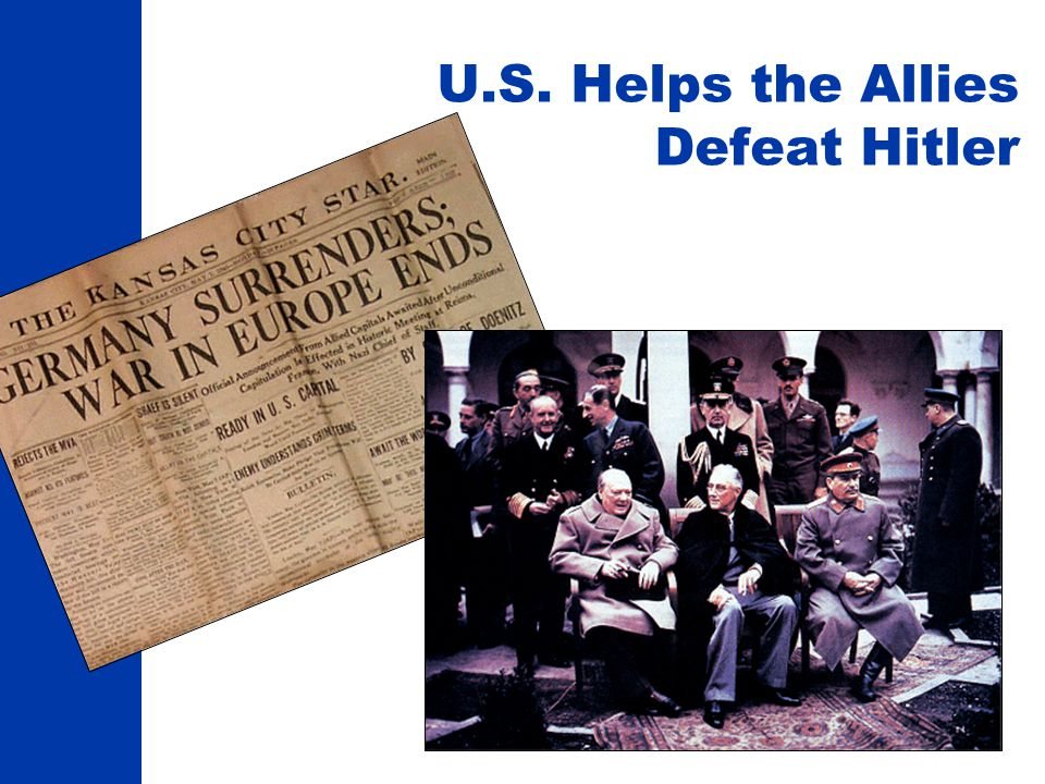 U.S. Helps the Allies Defeat Hitler
