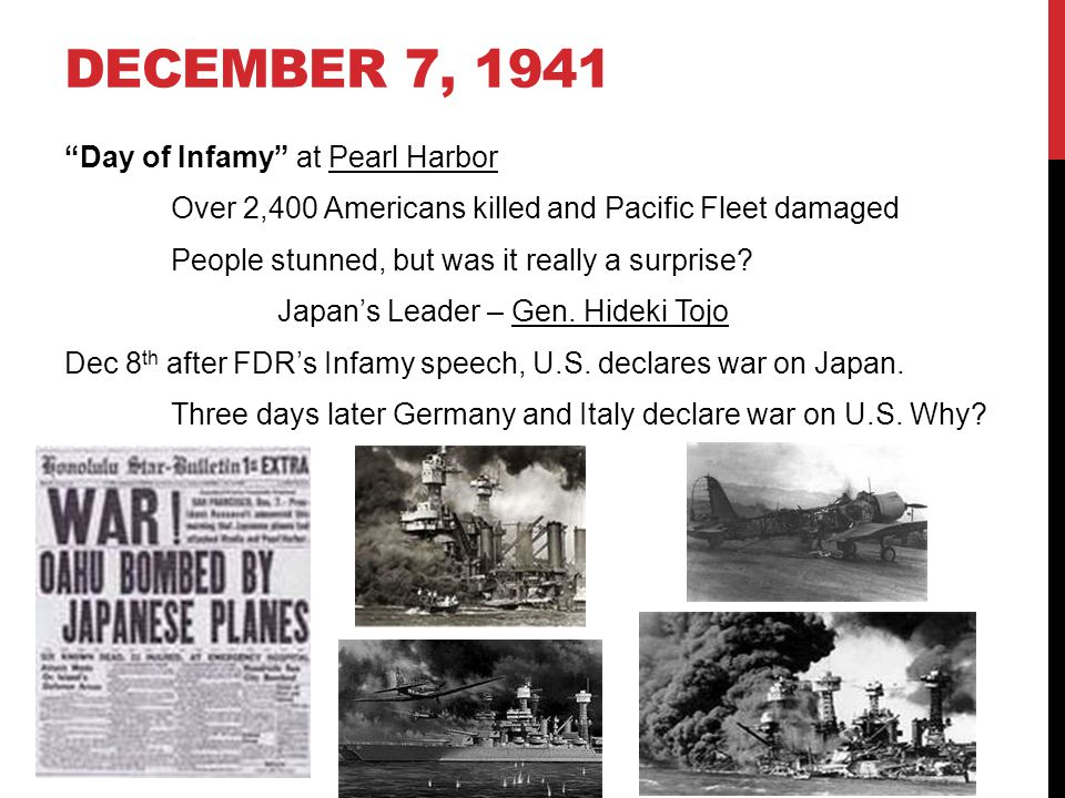 """DECEMBER 7, 1941 """"Day of Infamy"""" at Pearl Harbor Over 2,400 Americans killed and Pacific Fleet damaged People stunned, but was it really a surprise? J"""