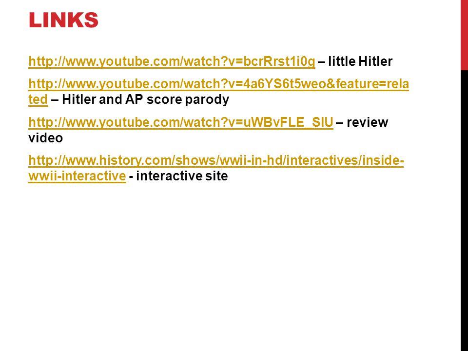 LINKS http://www.youtube.com/watch?v=bcrRrst1i0ghttp://www.youtube.com/watch?v=bcrRrst1i0g – little Hitler http://www.youtube.com/watch?v=4a6YS6t5weo&