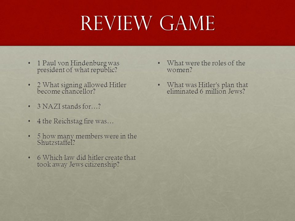 Review game 1 Paul von Hindenburg was president of what republic 1 Paul von Hindenburg was president of what republic.