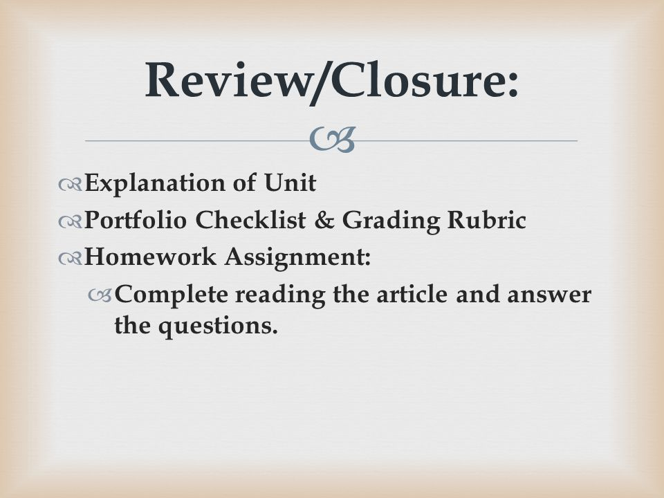   Explanation of Unit  Portfolio Checklist & Grading Rubric  Homework Assignment:  Complete reading the article and answer the questions.