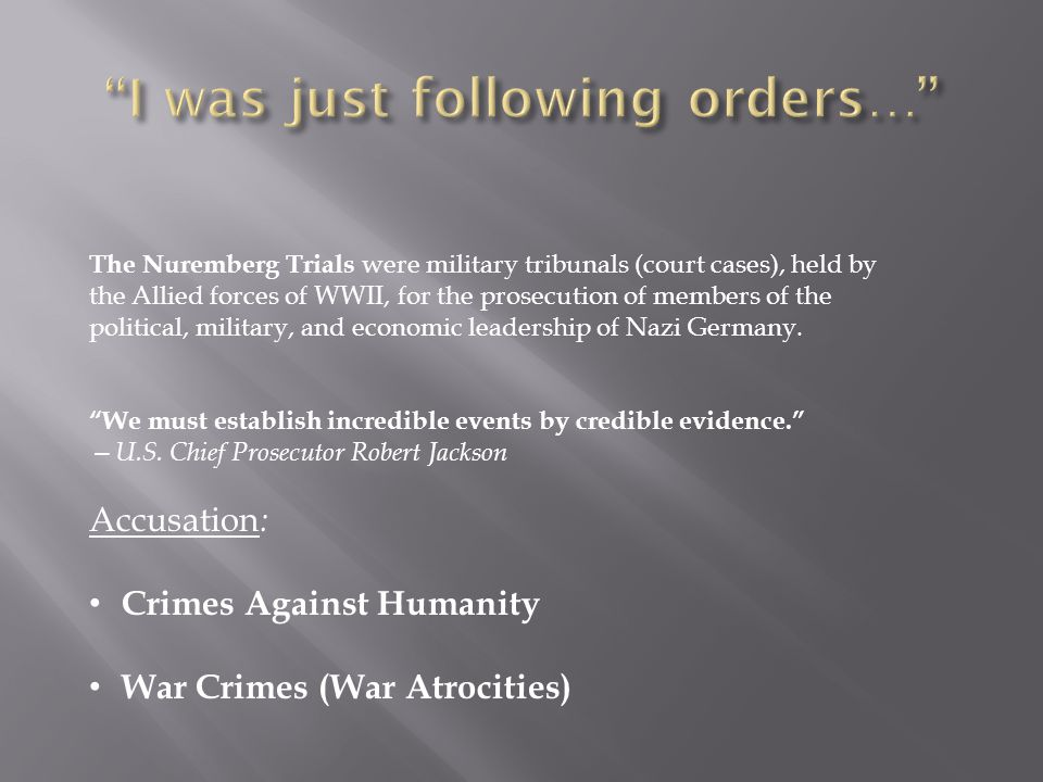 The Nuremberg Trials were military tribunals (court cases), held by the Allied forces of WWII, for the prosecution of members of the political, military, and economic leadership of Nazi Germany.