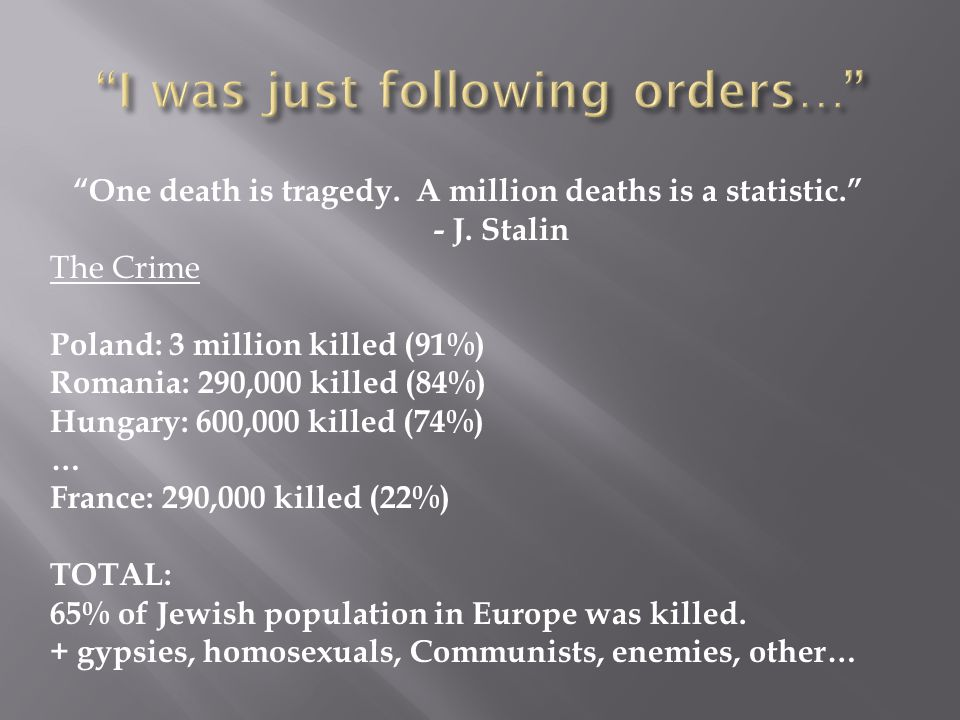 One death is tragedy.A million deaths is a statistic. - J.