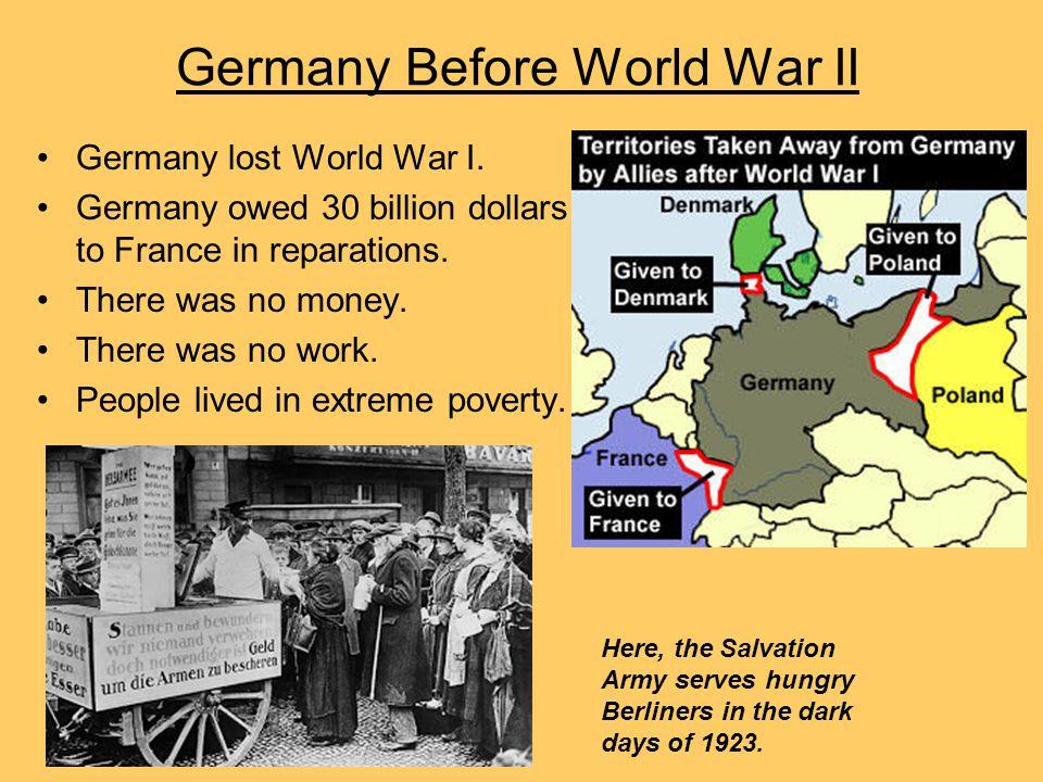Germany Before World War II Germany lost World War I.