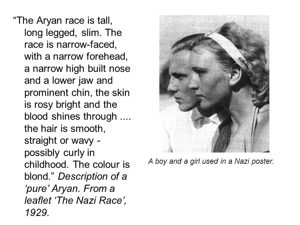 The Aryan race is tall, long legged, slim.