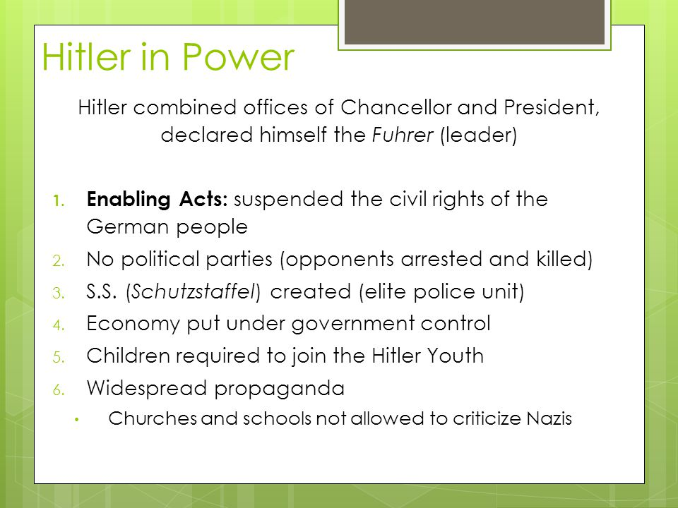 Hitler in Power Hitler combined offices of Chancellor and President, declared himself the Fuhrer (leader) 1. Enabling Acts: suspended the civil rights