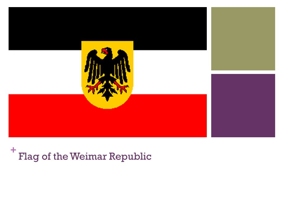 + Flag of the Weimar Republic
