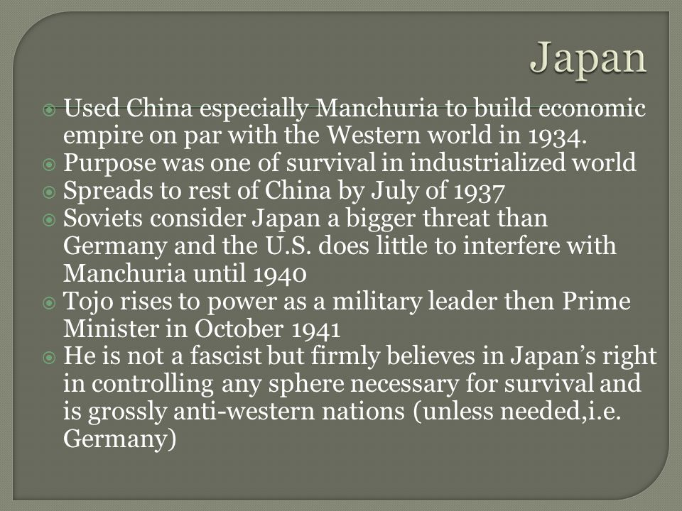  Used China especially Manchuria to build economic empire on par with the Western world in 1934.  Purpose was one of survival in industrialized worl