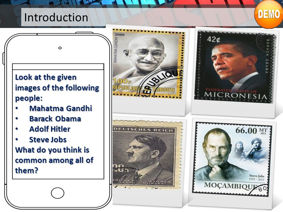 Introduction Each one of them - Mahatma Gandhi, Barack Obama, Adolf Hitler and Steve Jobs, is a natural born leader, with characteristic traits that made them great leaders.