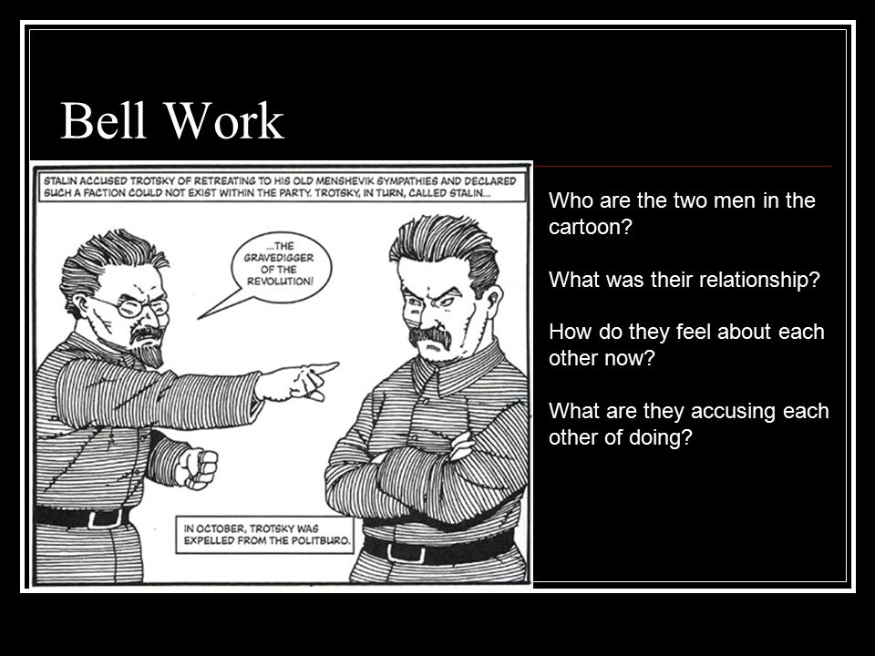 Bell Work Who are the two men in the cartoon? What was their relationship? How do they feel about each other now? What are they accusing each other of