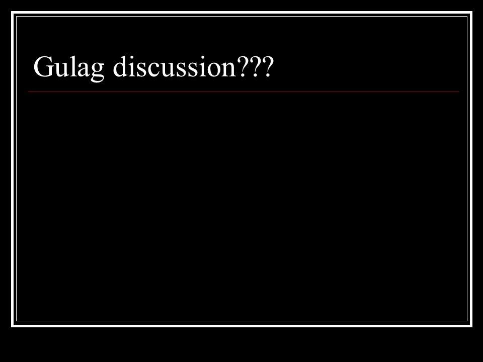 Gulag discussion???