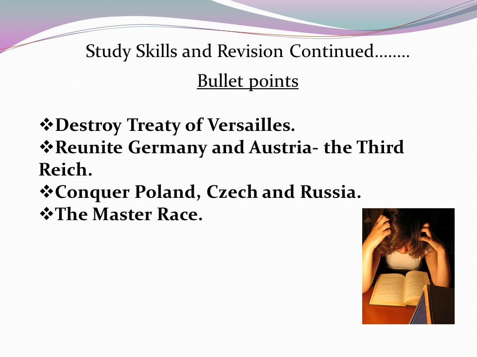 Bullet points  Destroy Treaty of Versailles.  Reunite Germany and Austria- the Third Reich.