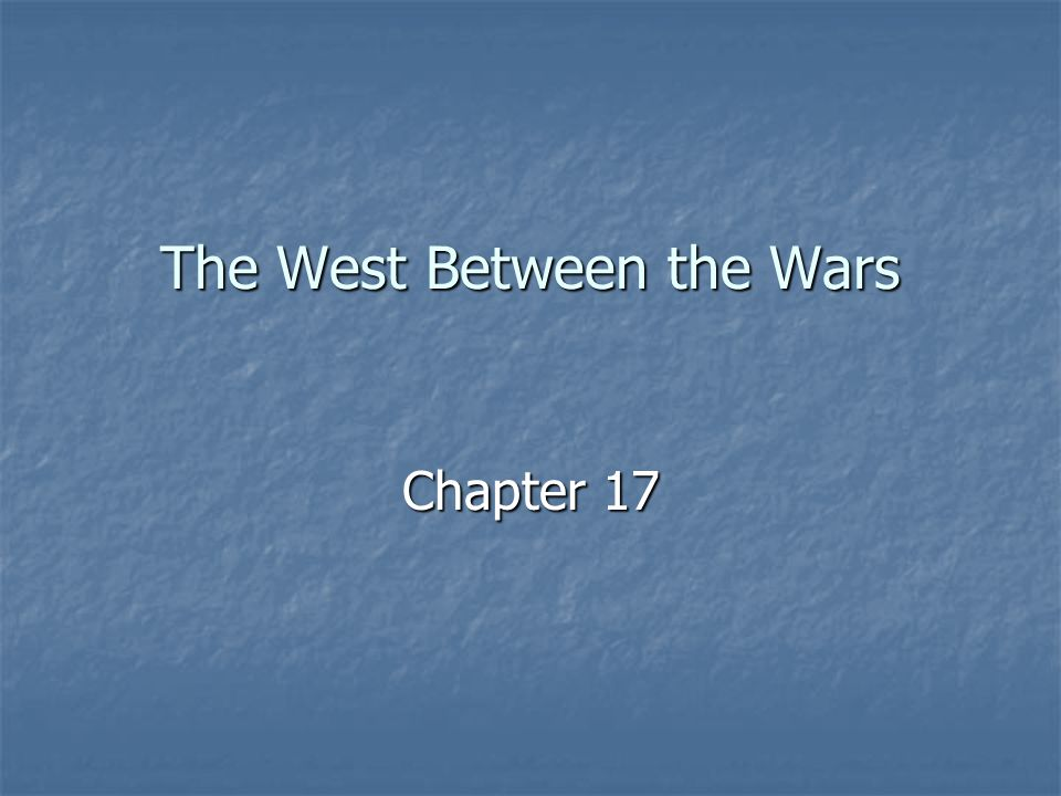 The West Between the Wars Chapter 17