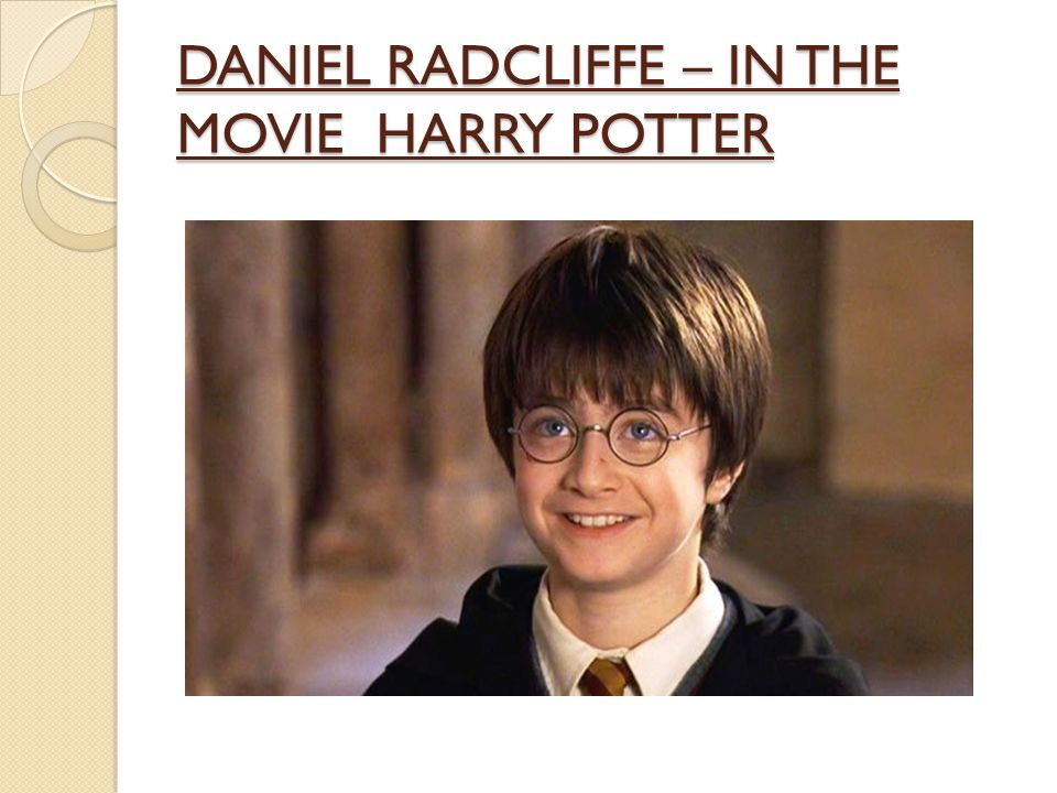 DANIEL RADCLIFFE – IN THE MOVIE HARRY POTTER