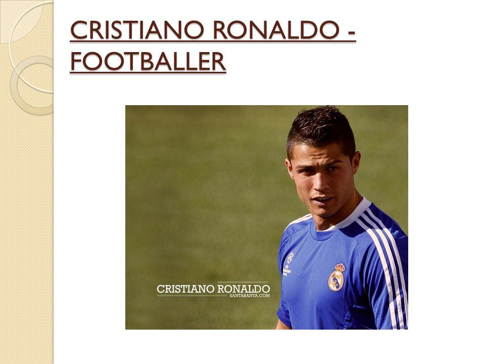 CRISTIANO RONALDO - FOOTBALLER