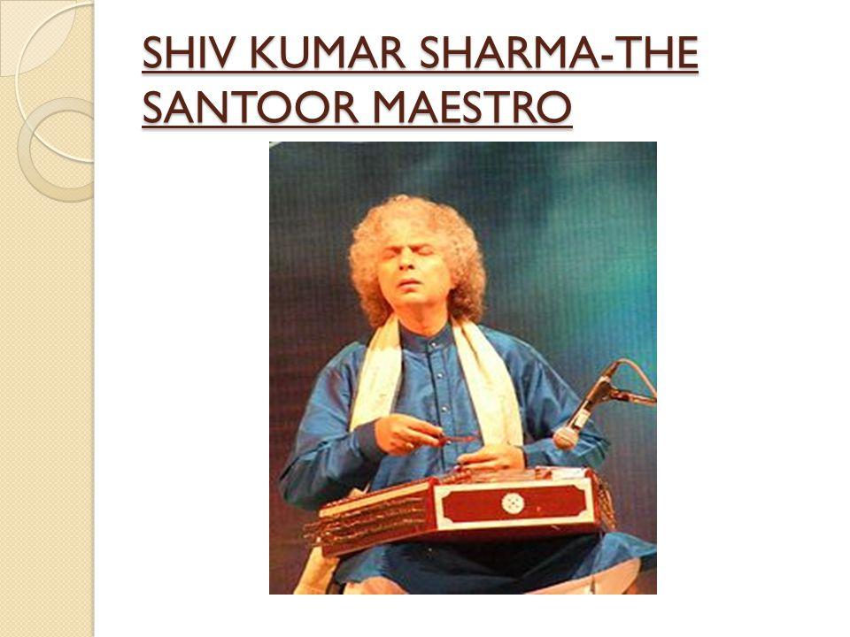 SHIV KUMAR SHARMA-THE SANTOOR MAESTRO