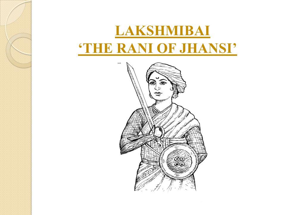 LAKSHMIBAI 'THE RANI OF JHANSI'