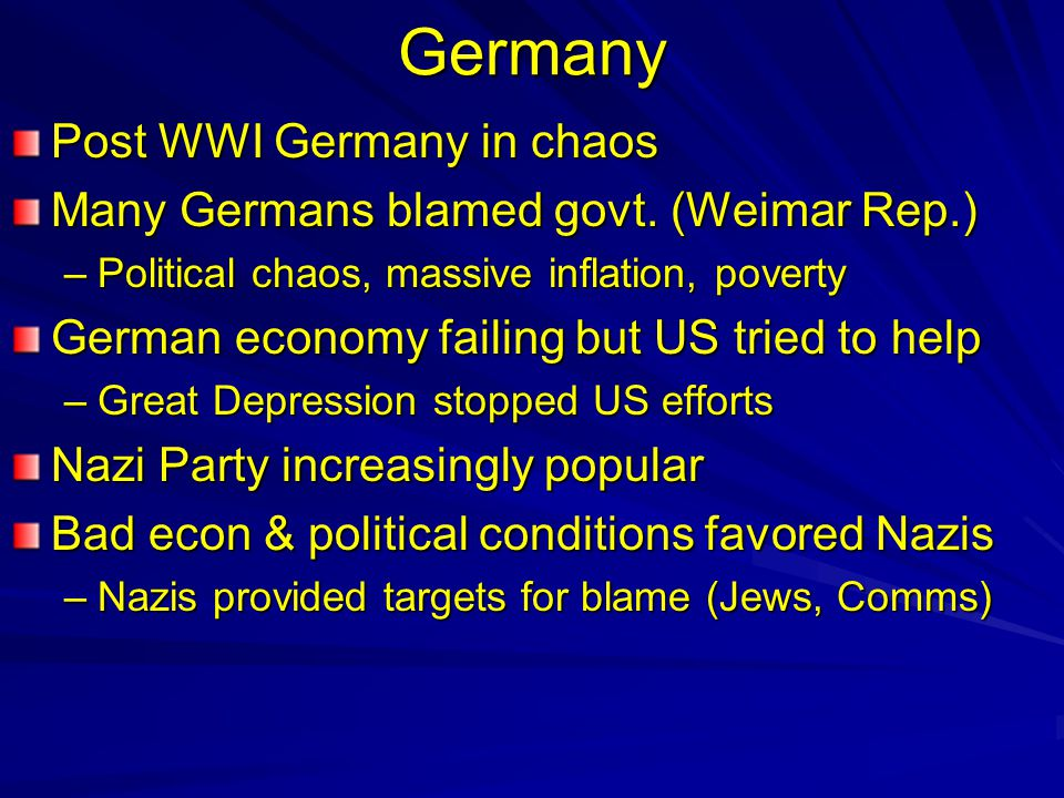 Germany Post WWI Germany in chaos Many Germans blamed govt.