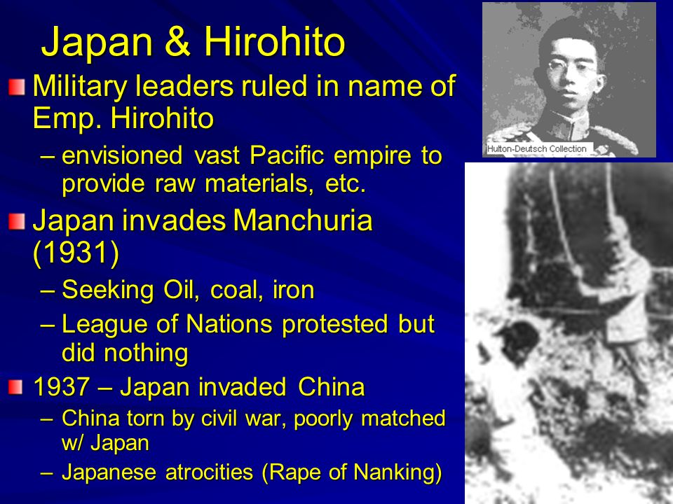 Japan & Hirohito Military leaders ruled in name of Emp.