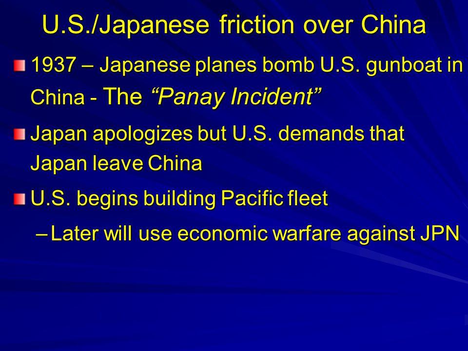U.S./Japanese friction over China 1937 – Japanese planes bomb U.S.