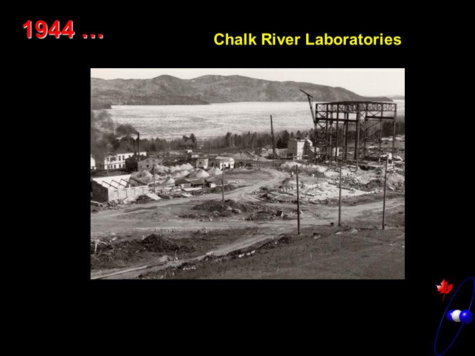 Chalk River Laboratories 1944 …